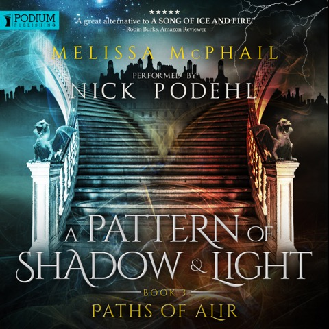 Paths of Alir, A Pattern of Shadow & LIght Book Four, Narrated by Nick Podehl